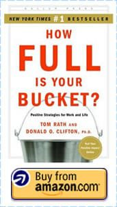 How full is your bucket By Tom Rath and Donald O. Clifton PhD